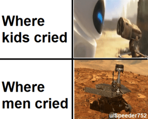Meme, Kids, and Opportunity: Where  kids cried  Where  men Ccried  ulSpeeder752 another opportunity rover meme