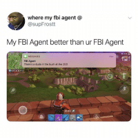 Bailey Jay, Dude, and Fbi: where my fbi agent @  @supFrostt  My FBl Agent better than ur FBlI Agent  MATO,TOWN  D 030  MESSAGES  now  19  FBI Agent  There's a dude in the bush at like 200  0 40 i Thank u for looking out @fbiagent
