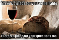 Episcopal Church  and Episcopal: where S a place for VOuatthe Table  Tlierets aplace for your questions too. The Episcopal Church--where  you and your questions are always welcome!