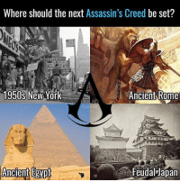 Memes, 🤖, and York: Where should the next Assassin's Creed be set?  ANOT  1950s New York  Ancient Rome  Feudal Japan  Ancient Egypt Where would be best?