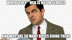 i trid to go on the bus an teh man drive bus yell at me!!!!: WHERE THE F UCK IS NOT IN SERVICE  AND WHY ARE SO MANY BUSES GOING THERE  imgfip.com i trid to go on the bus an teh man drive bus yell at me!!!!