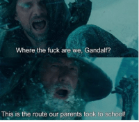 Yes, the hard route it is: Where the fuck are we, Gandalf?  This is the route our parents took to school! Yes, the hard route it is