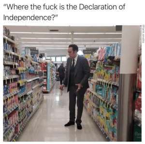 "Dank, Food, and Memes: ""Where the fuck is the Declaration of  Independence?""  bay food  fomua  Par  bab  @tank.sinatra ""I need Walmart Assistance in Aisle 10"" by GoldenLizardYT FOLLOW 4 MORE MEMES."
