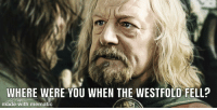 where were you: WHERE WERE YOU WHEN THE WESTFOLD FELL?  ade with mematic