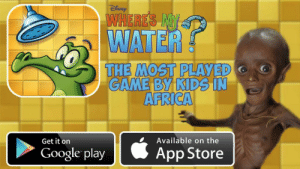 Africa, Google, and App Store: WHERE'S MY  WATER  THE MOST PLAYED  GAME BY KIDS IN  AFRICA  Available on the  Get it on  App Store  Google play Swampy and the homies