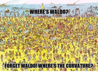 Waldo: WHERE'S WALDO?  FORGET WALDO! WHERES THE CURVATURE?