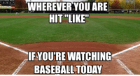 You know what to do! #OpeningDay  LlKE MLB Memes: WHEREVER YOU ARE  HIT LIKE  IFYOUREWATCHING  BASEBALL TODAY You know what to do! #OpeningDay  LlKE MLB Memes
