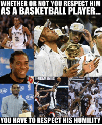 Nba, Respect, and Spurs: WHETHER OR NOT YOU RESPECT HIM  ASABASKETBALLPLAYER  @NBAMEMES  YOU HAVE TO RESPECT HIS HUMILITY He is a rare kind. #Spurs Nation