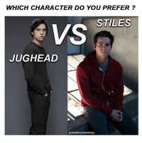 Memes, 🤖, and Character: WHICH CHARACTER DO YOU PREFER?  STILES  VS  JUGHEAD  @TE  ENWOLFIG OFFICIAL @colesprouseigofficial from ( @riverdaleofficialig ) VS @dylanobrienigofficial 😱 ↓Comment down your fav↓