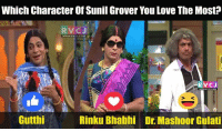 Love, Memes, and 🤖: Which Character of Sunil Grover You Love The Most  RVC J  WWW RVCJ COM  RVCJ  Gutthi  Rinku Bhabhi Dr Mashoor Gulati Which character you love the most?