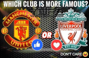 Being Alone, Club, and Football: WHICH CLUB IS MORE FAMOUS?  YOU'LL NEVER WALK ALONE  MANCHESS  LIVERPOOL  FOOTBALL CLUB  OR  UNITED  EST-1892  DON'T CARE  PER Not successful.. but more famous ? Most prestige ? VOTE NOW ——————>