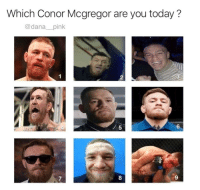 mcgregor: Which Conor Mcgregor are you today?  @dana pink  2  5  6  7  8  9