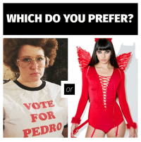 Halloween, Memes, and Sexy: WHICH DO YOU PREFER?  or  VOTE  FOR  PEDRO Do you prefer funny costumes or sexy costumes? Double tap your answer then comment 💬 Tag a friend to see what they choose 👇🏼 Quiz WouldYouRather Halloween funny sexy trickortreat