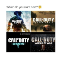 world at war 2: Which do you want next?  CALL DUTY  CALI DUTY  BE ON D  E A R T H  IG: @TAYVONTAE  CIALLDUTY  GALL DUTY  WORLD AT WAR  GHOSTS world at war 2