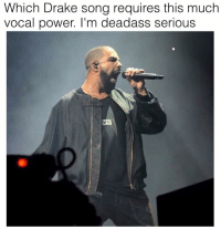 Drake, Meme, and Memes: Which Drake song requires this much  vocal power, I'm deadass serious Lmfao @meme.kream Drake channelling his inner Freddy Mercury