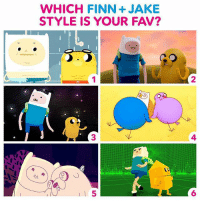 Finn, Memes, and 🤖: WHICH FINN+ JAKE  STYLE IS YOUR FAV?  3  4  5  6 Which version is your fav? 🤔 AdventureTime Finnthehuman Jakethedog