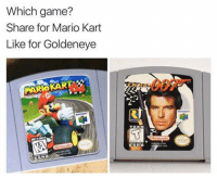 - The Best of Comedy: which game?  Share for Mario Kart  Like for Goldeneye - The Best of Comedy