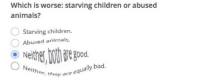 """<p>Any potential in dating site question memes? via /r/MemeEconomy <a href=""""http://ift.tt/2pMCLQ9"""">http://ift.tt/2pMCLQ9</a></p>: Which is worse: starving children or abused  animals?  Starving children.  Abused animals.  Neither bti d  00d.  tbey are equally bad, <p>Any potential in dating site question memes? via /r/MemeEconomy <a href=""""http://ift.tt/2pMCLQ9"""">http://ift.tt/2pMCLQ9</a></p>"""