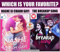 Which Of The Arijit Singh Song From Below Do You Like The Most.. ??: WHICH IS YOUR FAVORITE  NASHE SI CHADH GAYI THE BREAKUP SONG  Cle  laimushkil  LA GHING  NASHE pren  CHADH GAYI  laughing colours.com Which Of The Arijit Singh Song From Below Do You Like The Most.. ??