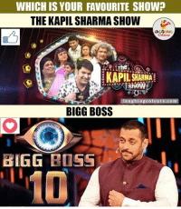 'The Kapil Sharma Show' Or 'Bigg Boss'... ?? ;): WHICH IS YOUR FAVOURITE SHOW?  THE KAPIL SHARMA SHOW  The  KAPIL SHARMA  shoW  laughing colours.com  BIGG BOSS  BIGG BOSS 'The Kapil Sharma Show' Or 'Bigg Boss'... ?? ;)