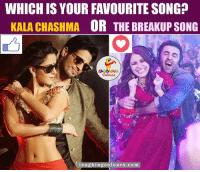 Songs, Indianpeoplefacebook, and Song: WHICH IS YOUR FAVOURITE SONG?  KALA CHASHMA  OR THE BREAKUP SONG  laughing colours com Kala Chashma Or The Breakup Song.. ?? ;)