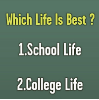 College, Life, and Memes: Which Life Is Best ?  1.School Life  2 College Life  9 School😍