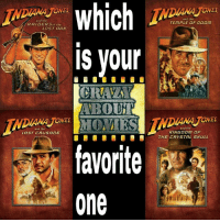which  MA ONES  and the  RAIDER Sof the  LOST ARK  IS your  ABOU  AAMA ONES  and the  LAST CRUSADE  favorite  one  MA ONES  and the  TEMPLE OF DOOM  MAMA ONES  and the  KINGDOM OF  THE CRYSTAL SKULL