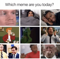 How Are You Today: Which meme are you today?  4  6  8  9.