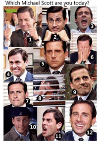Michael Scott: Which Michael Scott are you today?  2  1  6  eofficelolz  4  7  10  12