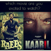 Memes, 🤖, and Kraft: Which movie are you  excited to Watch  THE MIND SEEs ALL  Film KRAFT  NANO AS  AAKSSH ROSHAN'S  RAEES DIRECTED BY SANJAY GUPTA Kabil 👌