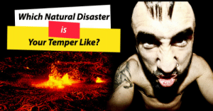 """Tumblr, Blog, and Http: Which Natural Disaster  iS  Your Temper Like? playbuzzez:  Which Natural Disaster Is Your Temper Like? """"Wouldn't you like to know which natural disaster you embody whenever you get angry?"""""""