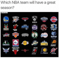 Nba, Miami, and Yes: Which NBA team will have a great  season?  @NBAMEMES  NETS  ISTONS  ING  BUCKS  MIAMI  HEAT  LIPPERS  MEMPHIS  YES  Suns  CHICAGO  BULLS  DRIE  Pacers Other than the obvious ones, guys.