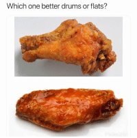 Memes, Worldstar, and Wshh: Which one better drums or flats?  Photo Grid Drums or flats? 🐔🍗🤔 @worldstar WSHH