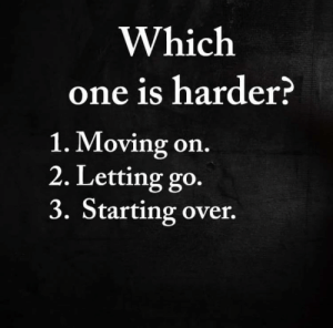 introvertunites:If you're an introvert, follow us @introvertunites​: Which  one is harder?  1. Moving on.  2. Letting go.  3. Starting over. introvertunites:If you're an introvert, follow us @introvertunites​