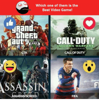 Twitter: BLB247 Snapchat : BELIKEBRO.COM belikebro sarcasm Follow @be.like.bro: Which one of them is the  Best Video Game!  CALLDUTY  MODERN WARFARE  AS TE R E O  CALL OF DUTY  ASSASSIN  FIFA  NSCREED Twitter: BLB247 Snapchat : BELIKEBRO.COM belikebro sarcasm Follow @be.like.bro