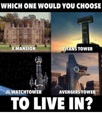 Justice League Watchtower 😎💪🏽 Meme Monday!! memes geekgenre mondays teentitans justiceleague xmen space smile laugh nerd: WHICH ONE WOULD YOU CHOOSE  X MANSION  TITANS TOWER  JL WATCHTOWER  AVENGERS TOWER  TO LIVE IN? Justice League Watchtower 😎💪🏽 Meme Monday!! memes geekgenre mondays teentitans justiceleague xmen space smile laugh nerd