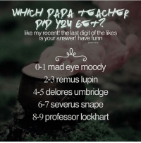 Like my recent post and see the last digit to find out which DADA teacher you got! 😻 Comment down below! 💜 harrypotter thechosenone theboywholived hermionegranger ronweasley gryffindor bestfriends thegoldentrio dracomalfoy theboywhohadnochoice slytherin hogwarts ministryofmagic jkrowling harrypotterfilm harrypottercasts potterheads potterheadforlife harrypotterfact harrypotterfacts hpfact hpfacts thehpfacts danielradcliffe emmawatson rupertgrint tomfelton: WHICH PAPA TEACHER  like my recent! the last digit of the likes  is your answer! have funn  sfsfandms.  0-1 mad eye moody  2-3 remus lupin  4-5 delores umbridge  6-7 Severus Snape  8-9 professor lockhart Like my recent post and see the last digit to find out which DADA teacher you got! 😻 Comment down below! 💜 harrypotter thechosenone theboywholived hermionegranger ronweasley gryffindor bestfriends thegoldentrio dracomalfoy theboywhohadnochoice slytherin hogwarts ministryofmagic jkrowling harrypotterfilm harrypottercasts potterheads potterheadforlife harrypotterfact harrypotterfacts hpfact hpfacts thehpfacts danielradcliffe emmawatson rupertgrint tomfelton