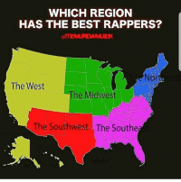 ohmybushes: WHICH REGION  HAS THE BEST RAPPERS?  Nor  The West  The Midwest  The Southwest The Southe ohmybushes