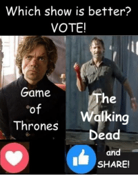 Memes, Vans, and 🤖: Which show is better?  VOTE!  Game  he  of  Ing  Thrones  Dead  and  SHARE! #TheWalkingDead fans, to the ACTIVE 2% OF YOU on this #TWDFamily page, I wish YOU would VOTE today. :) (y)  Photo credit: Elliot Van Orman Productions