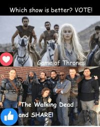 #TheWalkingDead fans, please give this post an ACTUAL VOTE today! :) (y)  Photo credit: Elliot Van Orman Productions: Which show is better? VOTE!  Game of Throne  AII  The Walking Dead  and SHARE! #TheWalkingDead fans, please give this post an ACTUAL VOTE today! :) (y)  Photo credit: Elliot Van Orman Productions