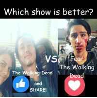 Memes, 🤖, and Amc: Which show is better?  VS  Fear  The walking  The Walking Dead  Dead  and  SHARE! In honor of #TWDMarathon and Steven Yeun Glenn, #TheWalkingDead fans, please GIVE this post an ACTUAL VOTE today. :) (y)  http://www.egvoproductions.com/news-blog/the-walking-dead-mid-season-7b-premiere-episode-709-rock-in-the-road-on-amc-2-12-2017