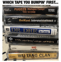 Dr. Dre, Nas, and OutKast: WHICH TAPE YOU BUMPIN' FIRST...  FUGEES (Refugee Camp RUFFHOUSE/  CT67147  COLUMBIA  THE SCORE  26010-4  OutKast Southernplayalisticadillacmuzik  73008  C103062  DR. DRE THE CHRONIC  a tribe called Queste/ midnight marauders  44 1490  CAC  NAS  LLMATIC  CT 57684  COLUMBI  u ooWU-TANG CLANg  e 06336-4  ENTER THE WUTANG (3G CHAMBERS 👇🤔