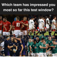 England, Ireland, and Scotland: Which team has impressed you  most so far this test window?  UZU  sużu Who's it been? 🏴󠁧󠁢󠁷󠁬󠁳󠁿🏴󠁧󠁢󠁥󠁮󠁧󠁿🏴󠁧󠁢󠁳󠁣󠁴󠁿🇮🇪 rugby wales england scotland ireland