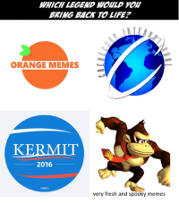 WHO??: WHICHLEGEND WORLD  BRING BACK TO LIFE?  ORANGE MEMES  KERMIT  2016  very fresh and spooky memes WHO??