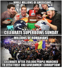 Memes, 🤖, and Article: WHILE MILLIONS OFAMERICANS  LIX  CELEBRATE SUPERBOWLSUNDAY  FREETHOUGHTPROJEGTCOM  THE  MILLIONSOFROMANIANS  CELEBRATE AFTER 250,000 PEOPLE MARCHED  TO EFFECTIVELY END GOVERNMENT CORRUPTION! 💭 The Truth sounds like Hate to those who Hate the Truth! ☕️🐸 Full Details: http:-bit.ly-2lbIEAf Link to Article in Bio! 💭 Join Us: @TheFreeThoughtProject 💭 TheFreeThoughtProject SuperBowl 💭 LIKE our Facebook page & Visit our website for more News and Information. Link in Bio.... 💭 www.TheFreeThoughtProject.com