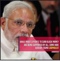 Memes, 🤖, and Damages: WHILE MODI'S EFFORTS TO CURB BLACK MONEY  ARE BEING SUPPORTED BY ALL, SOME HAVE  ALREADY FOUND LOOPHOLES! Here are the ways black money hoarders have found some damaging loopholes to the currency ban.#BlackMoney #Modi #IndianCurrency #IndianRupee