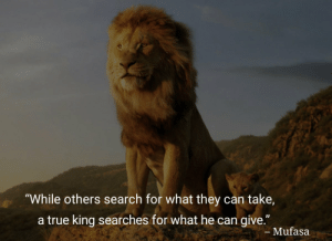 "Be Like, True, and Mufasa: ""While others search for what they can take,  a true king searches for what he can give.""  - Mufasa A true king be like 👏👏 https://t.co/mJUcbVWpwH"