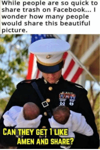 Beautiful, Facebook, and Memes: While people are so quick to  share trash on Facebook...I  wonder how many people  would  share this beautiful  picture.  CAN THEY GET 1LIKE  AMEN AND SHARE?