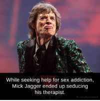 Memes, Mick Jagger, and 🤖: While seeking help for sex addiction,  Mick Jagger ended up seducing  his therapist.  fb.com/factsweird