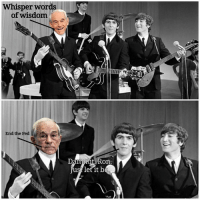 And now I humbly introduce you to Ron Paul McCartney.: Whisper words  of wisdom  End the Fed  Damivuit Ron  us let it be And now I humbly introduce you to Ron Paul McCartney.